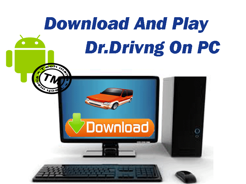 Play Dr. Driving Androig Game on PC