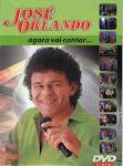 DVD - José Orlando - Agora vai cantar...
