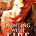 Painting With Fire - Free Kindle Fiction