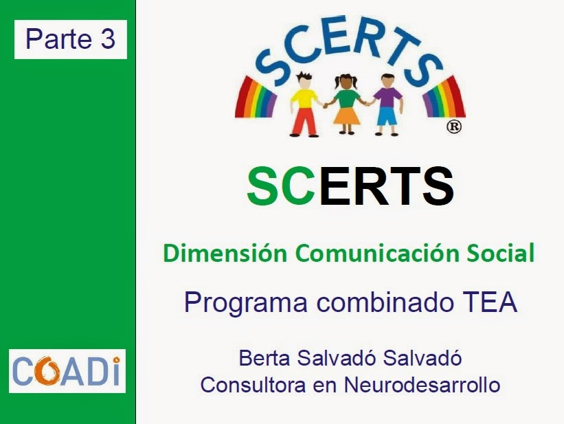 http://es.slideshare.net/coadi/the-scerts-model-congreso-aetapi-parte-3-scerts-dimension-sc-aetapi