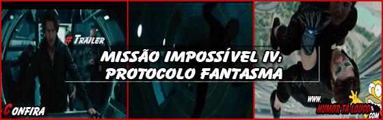 Trailer: Missão Impossível IV: Protocolo Fantasma