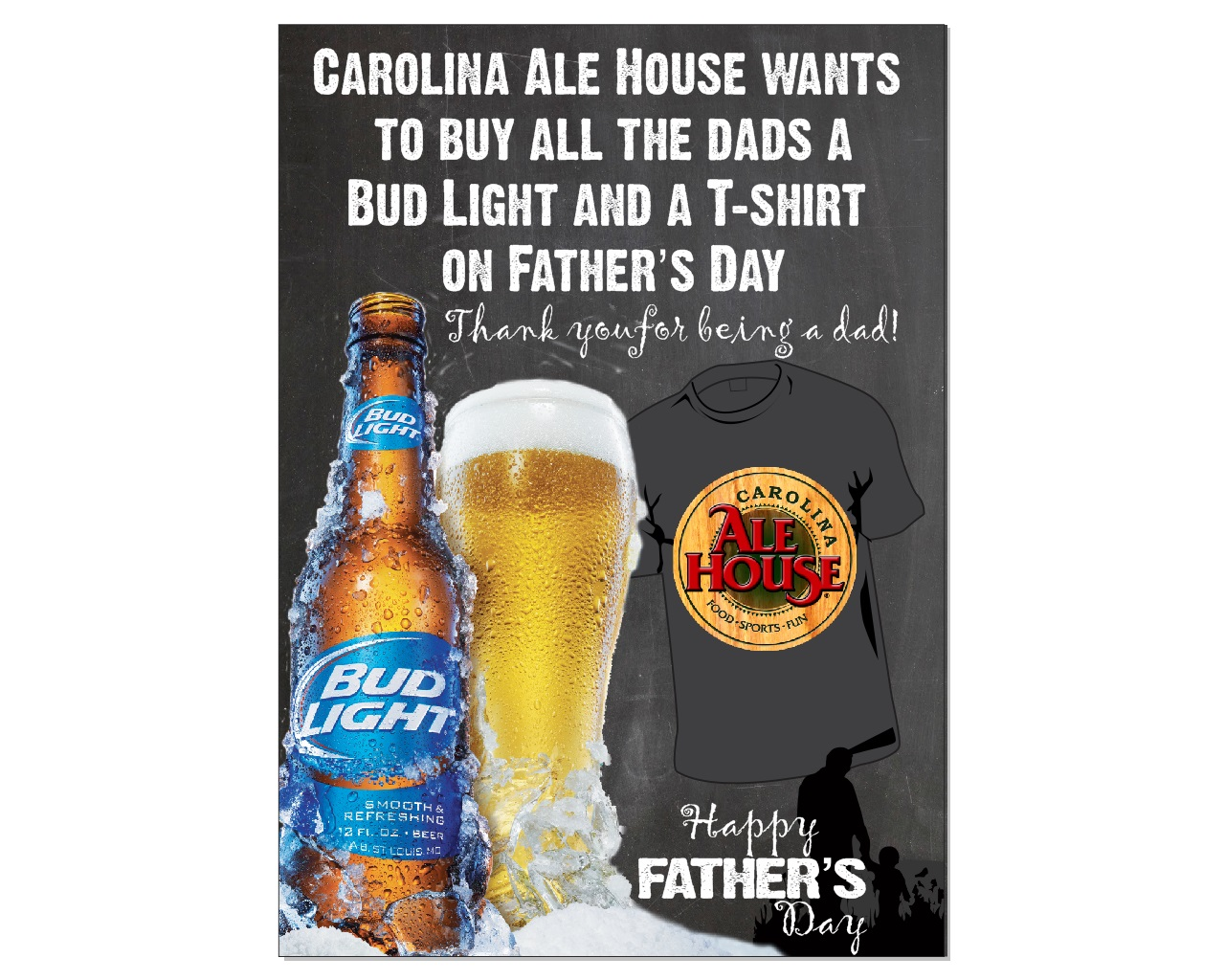 Carolina Ale House Wants To Make Sure You Feel Appreciated This Fatheru0027s  Day. Come In Tomorrow, June 21, For A Bud Light And A T Shirt On The  (Carolina Ale) ...