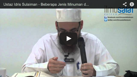 Ustaz Idris Sulaiman – Beberapa Jenis Minuman di Syurga
