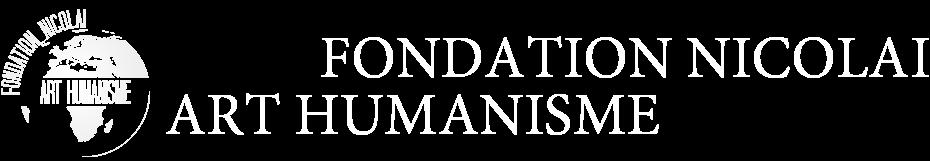 FONDATION NICOLAI ART HUMANISME
