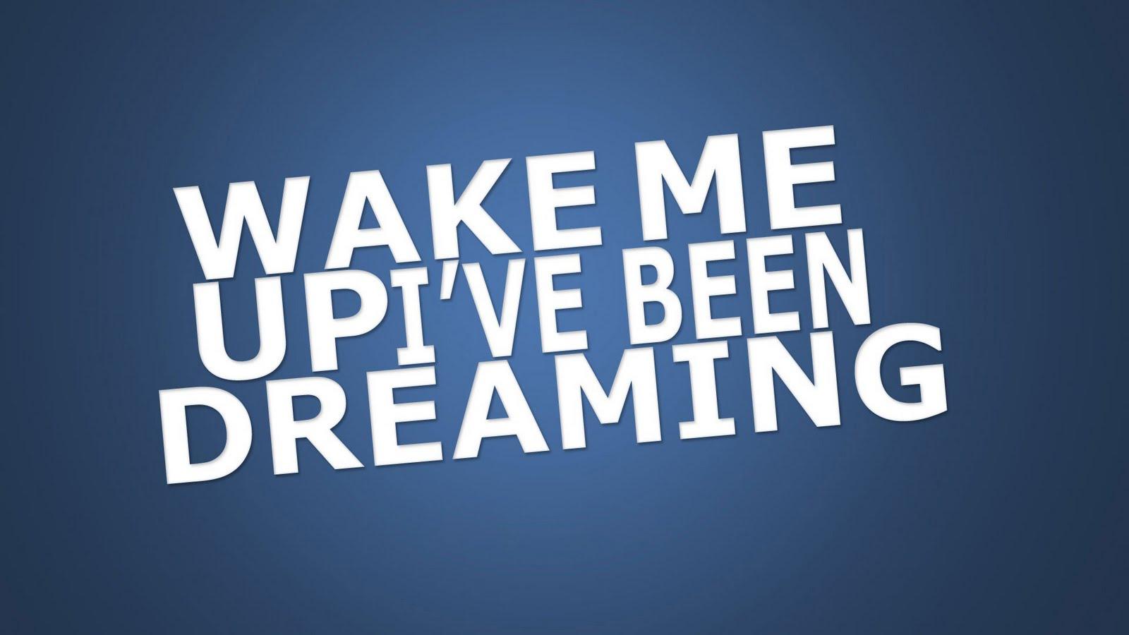 http://2.bp.blogspot.com/-fijdUMN17tU/TktV921DP0I/AAAAAAAAAzM/XdHGVIVaz9Y/s1600/wake-me-up-1080p-hd-wallpaper.jpg
