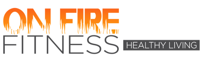 On Fire Fitness Healthy Living