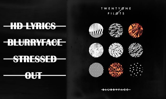 TWENTY ONE PILOTS Stressed Out Lyrics