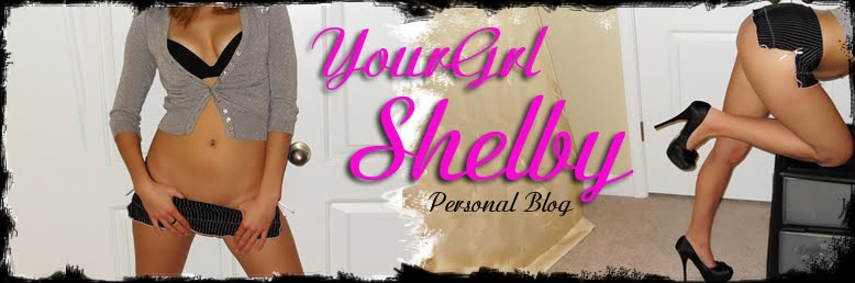 YourGrlShelby's Personal Blog
