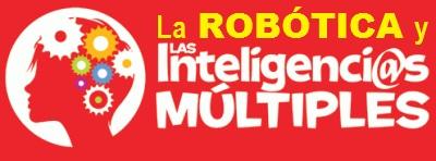 La Robótica y las Inteligencias Múltiples de Howard Gardner