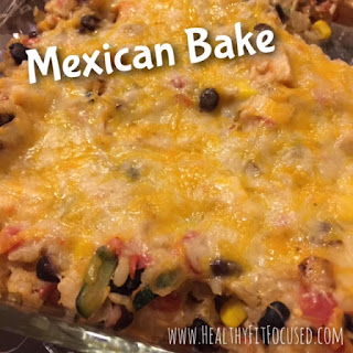 Mexican Bake, Chicken, Rice and Black Bean - One Dish Meal, www.HealthyFitFocused.com, Julie Little Fitness