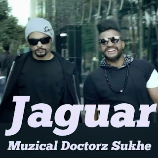 Jaguar Lyrics - Muzical Doctorz Sukhe Feat. Bohemia