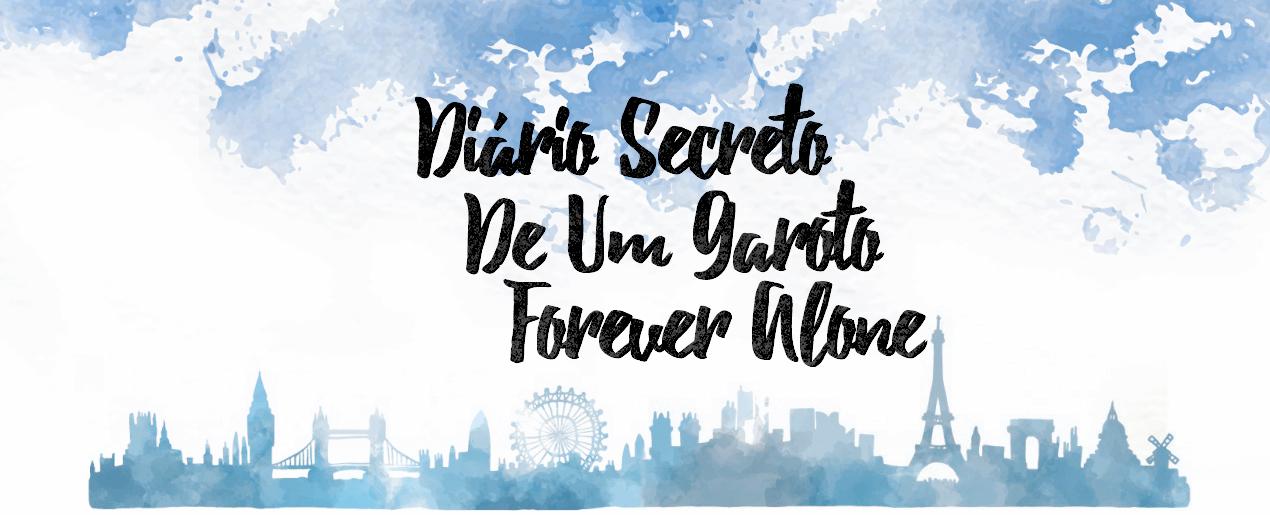 Diário Secreto De Um Garoto Forever Alone