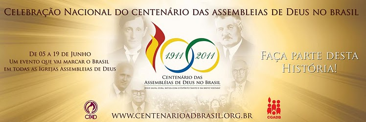 CENTENÁRIO DO PENTECOSTALISMO NO BRASIL