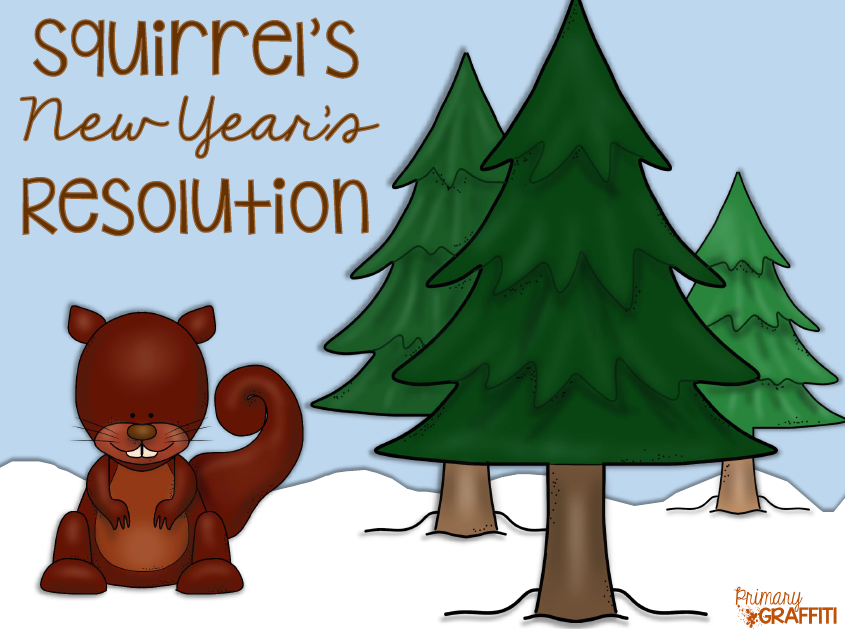 http://www.teacherspayteachers.com/Product/Squirrels-New-Years-Resolution-Book-Companion-1560177