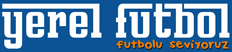 Yerel Futbol | Amatör Futbol - Süper Amatör - Bölgesel Amatör - 1. Amatör - 2. Amatör - Futbol