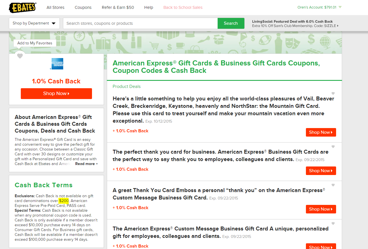 Orens money saver american express gift cards now 1 on 200 but ebates has now joined the rest of the portals and you can no longer receive cashback for american express gift cards with denominations above 200 colourmoves