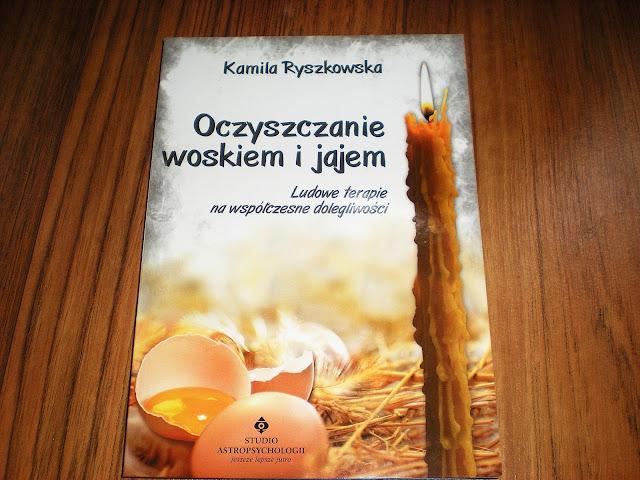 Czytamy: Oczyszczanie woskiem i jajem Kamili Ryszkowskiej