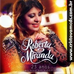 Capa Roberta Miranda – 25 Anos Ao Vivo Em Estúdio (2013) | músicas