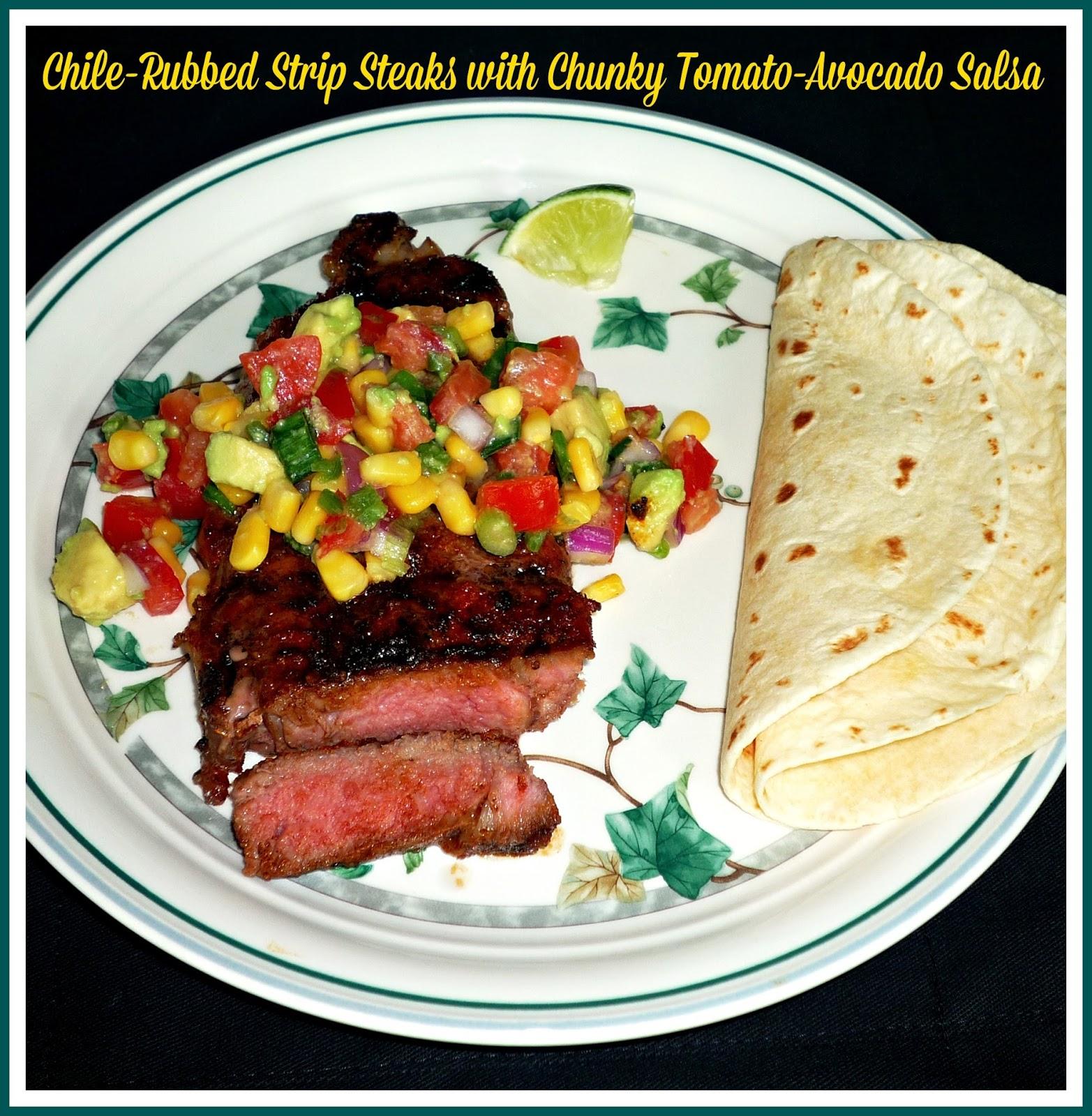 ... Chile-Rubbed Strip Steaks with Chunky Tomato-Avocado Salsa #GrillTalk