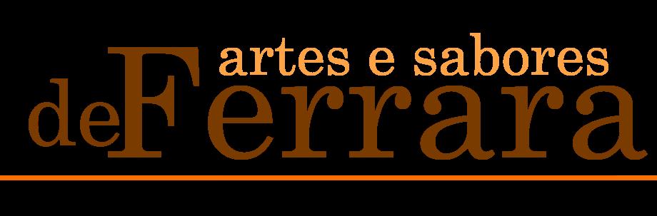 de Ferrara - artes e sabores