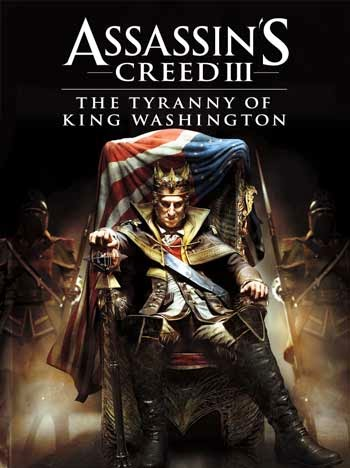 ASSASSINS CREED III THE TYRANNY OF KING WASHINGTON THE BETRAYAL [Free]
