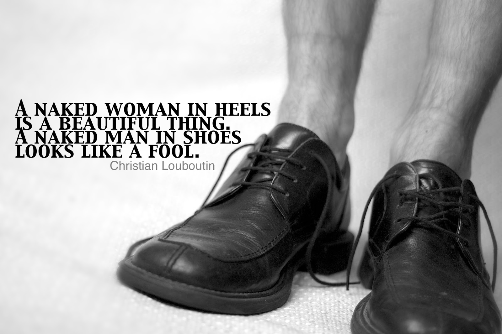 http://2.bp.blogspot.com/-fnjMz1DG9zA/UTkTwSnW_8I/AAAAAAAAD98/TVu7h4i42rA/s1600/Naked+man+in+shoes+Quote.jpg