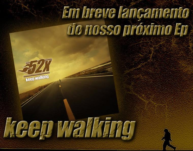 Em Breve Ep KEEP WALKING ... aguardem !