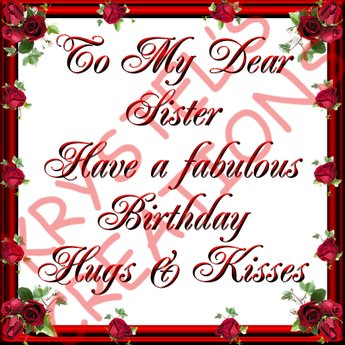 You have enjoyed these cards with the message happy birthday sister