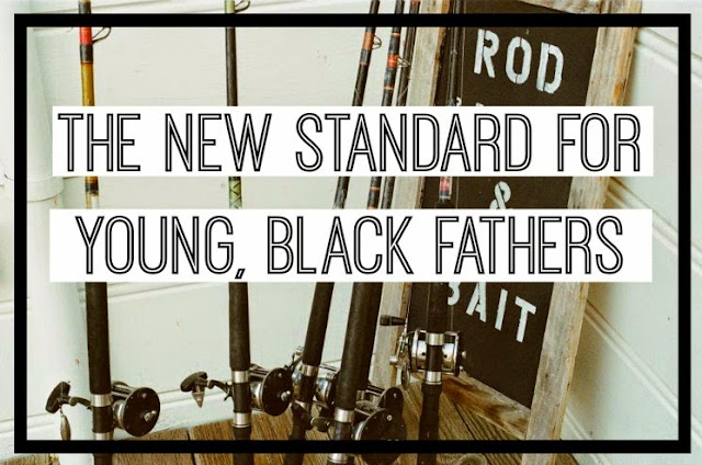 The New Standard for Young, Black Fathers
