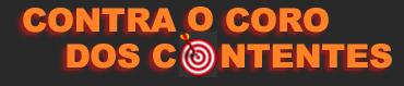 Contra o Coro dos Contentes