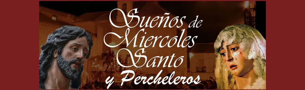 SUEÑOS DE MIERCOLES SANTO Y PERCHELEROS