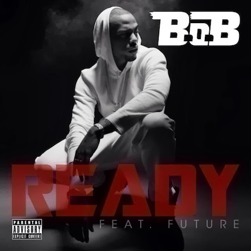 B.o.B ft. Future & Trae Tha Truth - Ready (Remix)