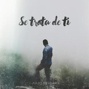 Julio Melgar Se Trata De Ti