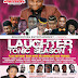LAUGHTER TONIC SEASON 1/BIRTHDAY BASH WISH MC BENBILLOO AND FRIENDS.