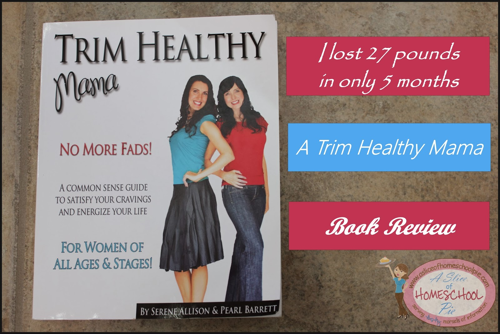 Trim Healthy Mama Book Review by A Slice of Homeschool Pie.com #TrimHealthyMama