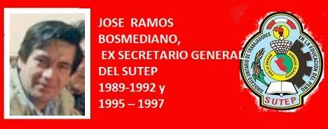 José Ramos Bosmediano, Ex. Sec. Gral. del SUTEP  ¡Honor y gloria!