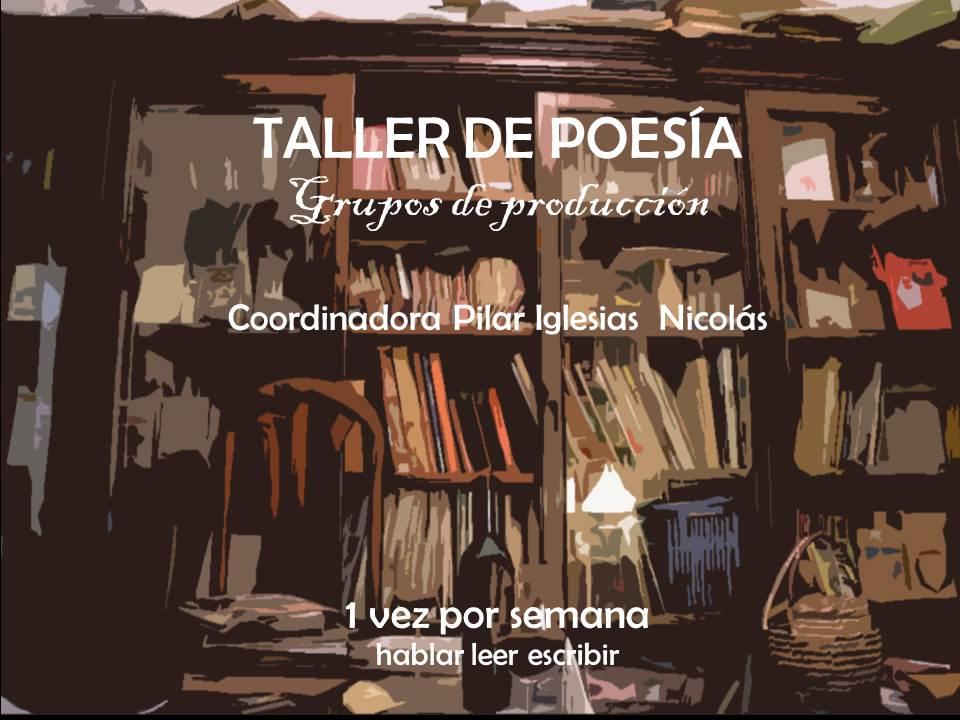 TALLER DE POESÍA coordinadora  Pilar Iglesias psicoanalista