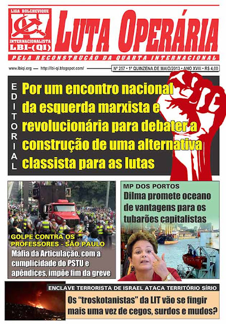 LEIA A EDIÇÃO DO JORNAL LUTA OPERÁRIA, Nº 257, 1ª QUINZENA DE MAIO/2013