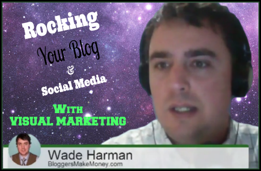 Visual Marketing with Wade Harman via @Ileane