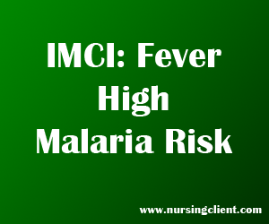 IMCI: Fever High Malaria Risk
