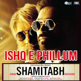 Ishq E Phillum Lyrics - Shamitabh