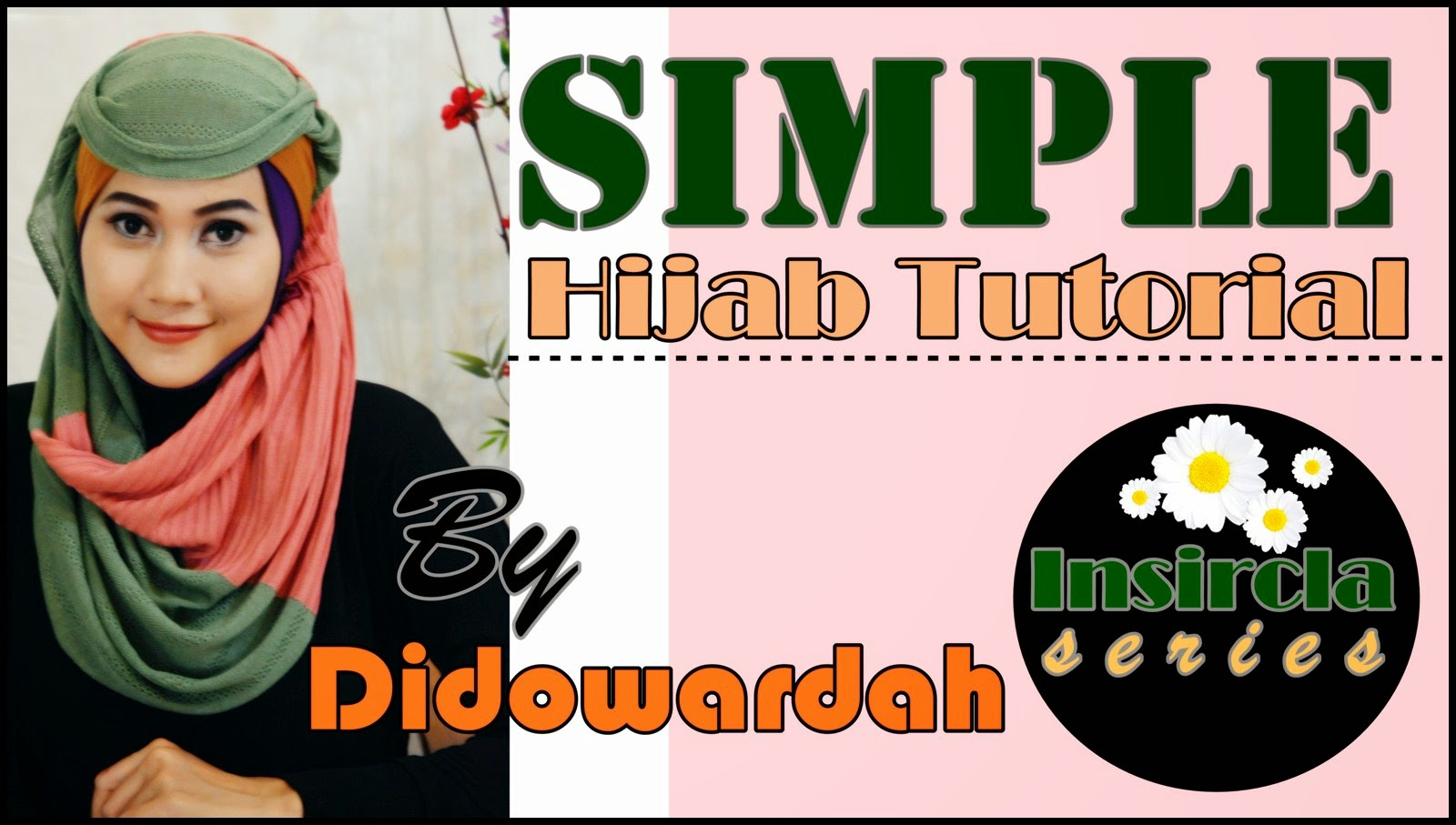 Tutorial Hijab Simple Insircla Supernova House by Didowardah #2