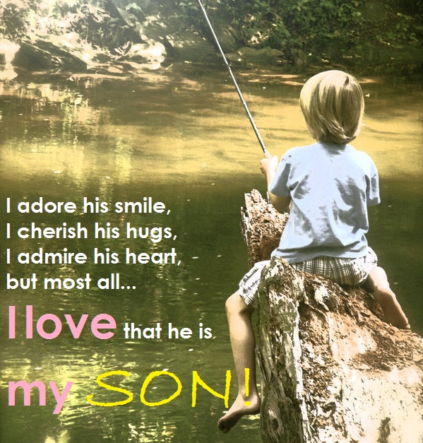 I Love My Son Quotes And Sayings Interesting I Love That He Is My Son  More Than Sayings