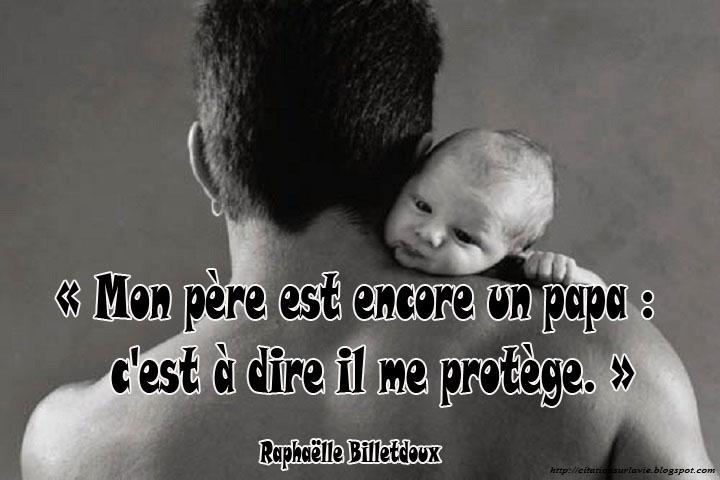 Mon père est encore u n papa : c'est à dire il me protège. »