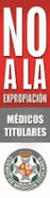 NO A LA VERGONZOSA EXPROPIACIN  A LOS MEDICOS TITULARES