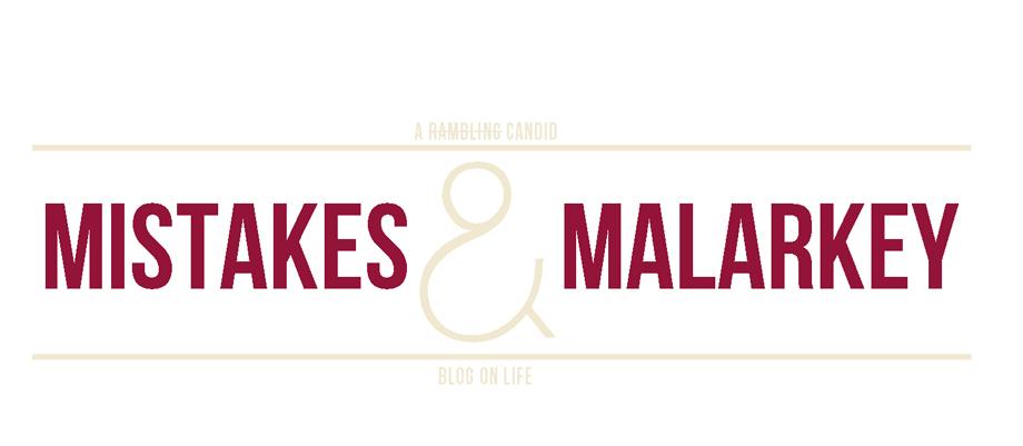 Mistakes & Malarkey