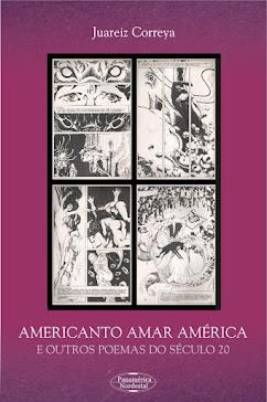 AMERICANTO AMAR AMÉRICA E OUTROS POEMAS DO SÉCULO 20
