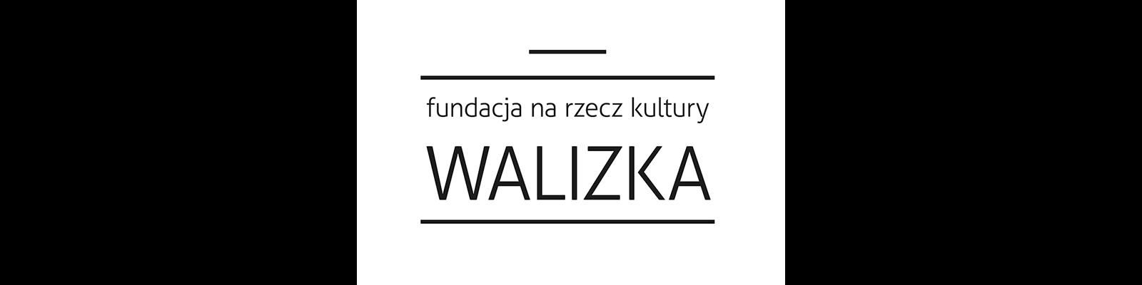 """Fundacja na Rzecz Kultury """"WALIZKA"""""""