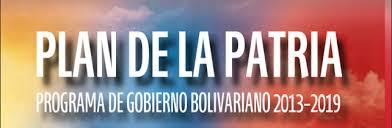 PLAN DE LA PATRIA GOBIERNO BOLIVARIANO 2013-2019