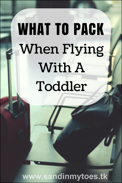 What to pack in carry-on luggage aboard a plane, when traveling with a toddler.